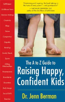 The-A-to-Z-Guide-to-Raising-Happy-Confident-Kids-Paperback-P9781577315636