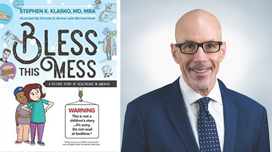 Dr. Stephen Klasko Speaker and Author of Bless This Mess